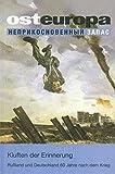 Osteuropa. Heft 4-6, Juni 2005: Kluften der Erinnerung. Russland und Deutschland 60 Jahre nach dem Krieg