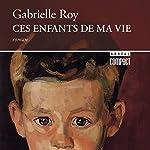 Ces enfants de ma vie [Children of My Heart] | Gabrielle Roy