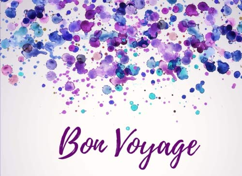 Bon Voyage: Guest Book - Visitor Signatures Registry - Good Bye Celebrations - Going Away On A Trip Party, Traveling On A Cruise - Write in Names - Memory Book for Travellers (Moving Party Invitations)