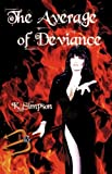The Average of Deviance, K. Simpson, 1934452262
