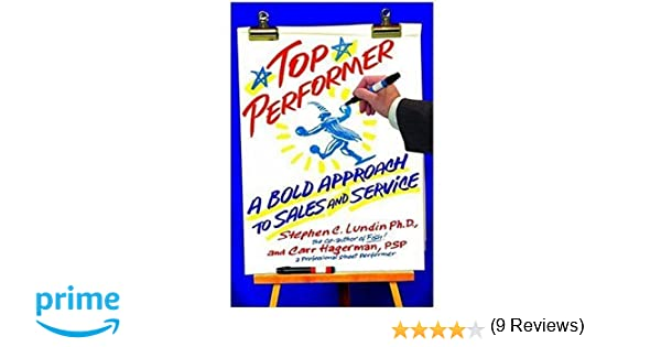Top performer a bold approach to sales and service stephen c top performer a bold approach to sales and service stephen c lundin carr hagerman amazon books fandeluxe Images