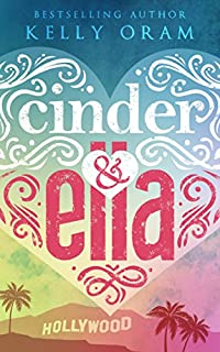 Cinder & Ella by Kelly Oram ebook deal