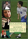 Biographical Encyclopedia of the Modern Middle East & North Africa
