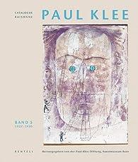 Paul Klee Catalogue Raisonné : Werke 1927-1930 : Tome 5 par Berne Paul Klee Foundation Museum of Fine Arts