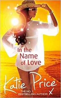 Book In the Name of Love by Katie Price (14-Mar-2013)