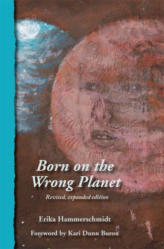 Born on the Wrong Planet Erika Hammerschmidt