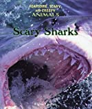 Scary Sharks (Fearsome, Scary, and Creepy Animals)