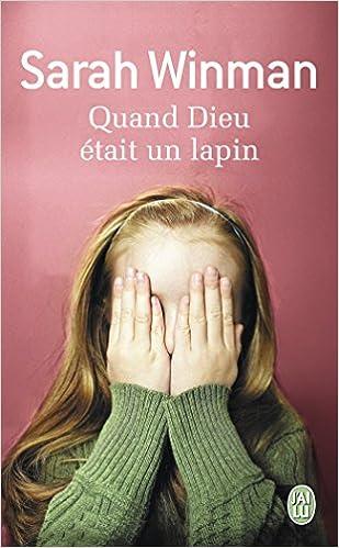 Quand Dieu était un lapin (LITTERATURE ETR) (French Edition)