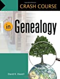 Crash Course in Genealogy, David R. Dowell, 1598849395