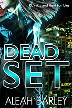 Dead Set: New Adult Urban Fantasy (Dead Sexy Book 2) by [Barley, Aleah]