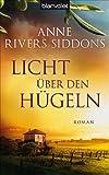Licht über den Hügeln: Roman