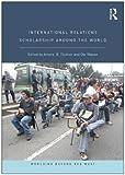 International Relations Scholarship Around the World, Tickner, Arlene B. and Wæver, Ole, 0415772354