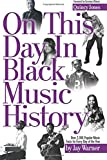 img - for On This Day in Black Music History book / textbook / text book