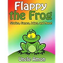 Flappy the Frog: Stories, Games, Jokes, and More! (Fun Time Reader Book 22)