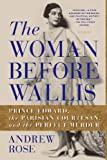 The Woman Before Wallis, Andrew Rose, 1250050065