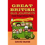 Great British Bus Journeys: Travels through Unfamous Places