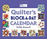 Quilters Block-a-Day Calendar, Debby Kratovil, 1564777464