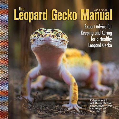 The Leopard Gecko Manual: Expert Advice for Keeping and Caring for a Healthy Leopard Gecko ()