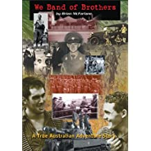 We Band of Brothers - A True Australian Adventure Story