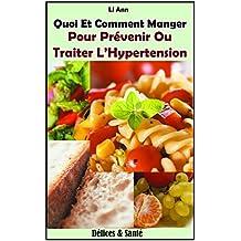 Quoi Et Comment Manger Pour Prévenir Ou Traiter l'Hypertension (French Edition)