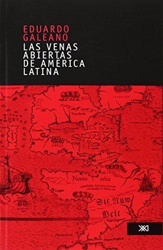 Las venas abiertas de America Latina/ The Open Veins of Latin America (Spanish Edition) by Eduardo Galeano (2006-04-30)