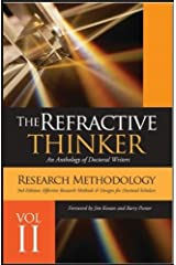 Refractive Thinker:Vol II: Effective Research Method & Design for Doctoral Scholars: Ch10 Dr. Susie Schild (The Refractive Thinker: An Anthology of Doctoral Writers Book 2) Kindle Edition