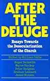 img - for After the Deluge: Essays Towards the Desecularization of the Church book / textbook / text book