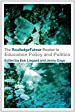 The RoutledgeFalmer Reader in Education Policy and Politics, , 041534574X