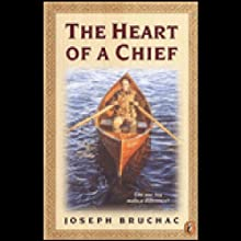 Heart of a Chief Audiobook by Joseph Bruchac Narrated by Pierce Cravens