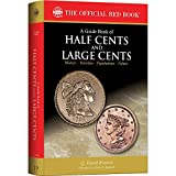 A Guide Book of Half Cents and Large Cents, 1st Edition (The Official Red Book)
