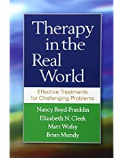 Therapy in the Real World: Effective Treatments for Challenging Problems