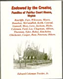 Endowed by the Creator, Families of Fairfax Court House, Virginia 9780971438514
