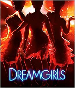 dreamgirls the movie musical newmarket pictorial moviebooks