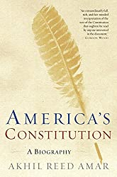 America's Constitution: A Biography