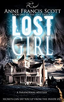 Lost Girl (Book One of The Lost Trilogy): A Paranormal Mystery by [Scott, Anne Francis]