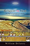 img - for Religion vs. God: The Plight of Unenlightened Africans in the Americas book / textbook / text book