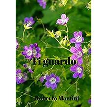 Ti guardo (Italian Edition)