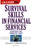 J. K. Lasser Pro Survival Skills in Financial Services, Julian Lowenthal, 0471218804