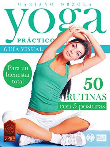 YOGA PRÁCTICO: Guía visual con 50 rutinas de 5 posturas ...
