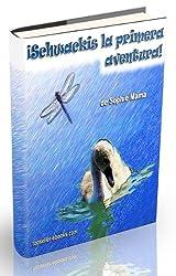 ¡Schwackis la primera aventura! (Las historias del cisnesito nº 1) (Spanish Edition)