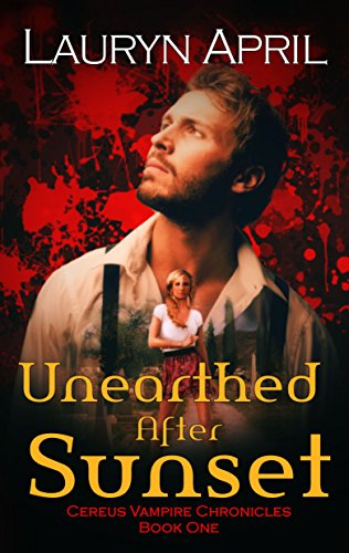 Unearthed After Sunset (Cereus Vampire Chronicles Book 1) by [April, Lauryn]