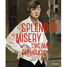 Splendor and Misery in the Weimar Republic: From Otto Dix to Jeanne Mammen
