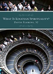 What Is Ignatian Spirituality? by David L. Fleming (2008-09-01)