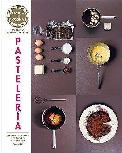 Pasteleria / Pastries (Escuela de cocina) (Spanish Edition) by Marianne Magnier-Moreno