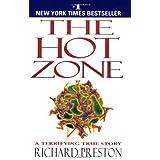 The Hot Zone: A Terrifying True Story [Paperback] [1999] (Author) Richard Preston