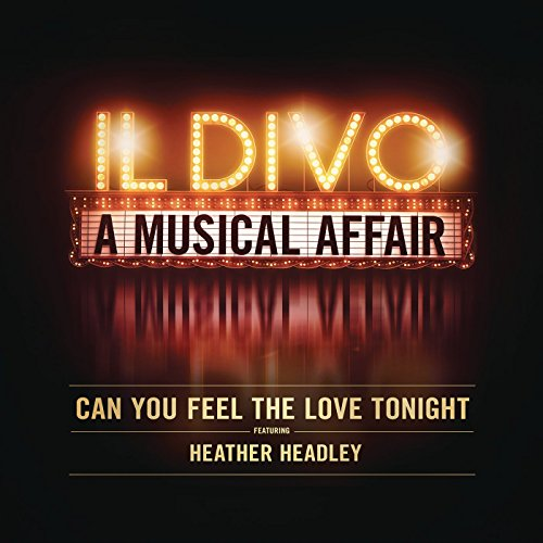 Can you feel the love tonight by il divo feat heather - Il divo man you love ...