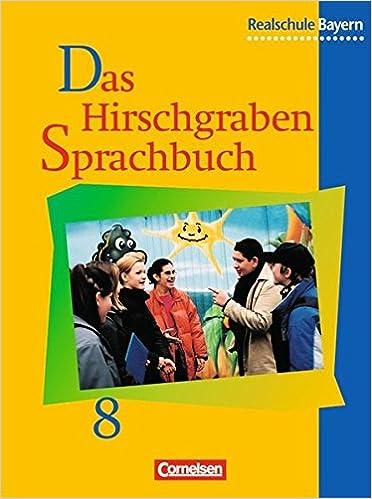 Das Hirschgraben Sprachbuch Ausgabe Realschule Bayern Neue Rechtschreibung 8 Schuljahr German Paperback April 1 2002