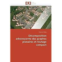 DECOMPOSITION ARBORESCENTE DES GRAPHES PLANAIRES ET ROUTAGE COMPACT