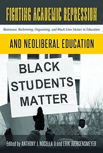Search : Fighting Academic Repression and Neoliberal Education: Resistance, Reclaiming, Organizing, and Black Lives Matter in Education (Radical Animal Studies and Total Liberation)