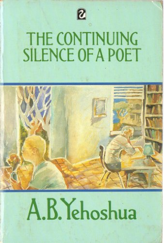 The Continuing Silence of a Poet: The Collected Short Stories of A.B.Yehoshua (Flamingo)